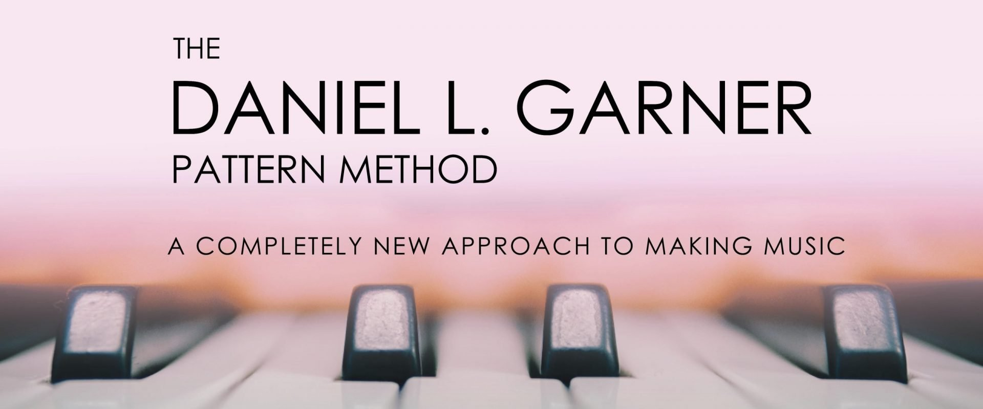 The Daniel L. Garner Pattern Method